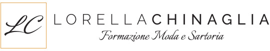 Lorella Chinaglia - Formazione Moda e Sartoria